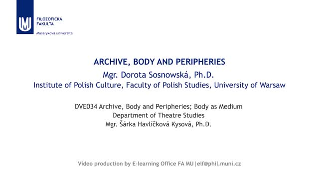 Archive, Body and Peripheries