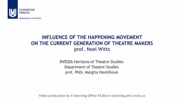 Influence of the Happening Movement on the Current Generation of Theatre Makers
